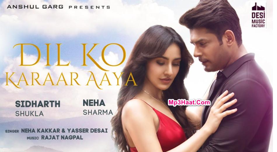 Dil Ko Karaar Aaya By Neha Kakkar & Yasser Desai Mp3